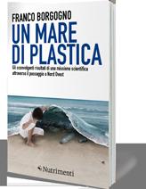 """""""Un mare di plastica"""": ecco il libro"""