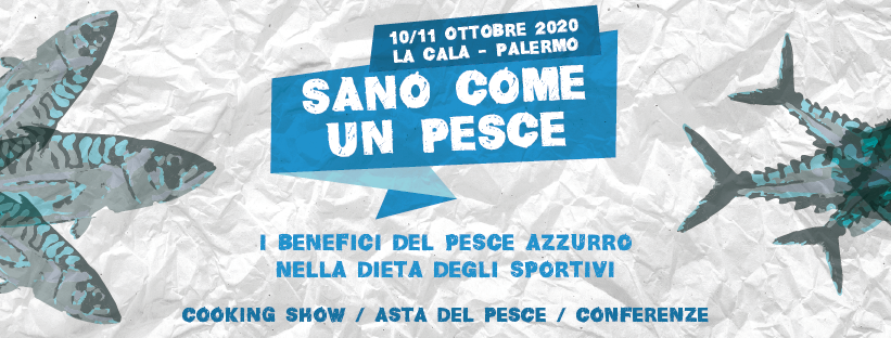 SANO COME UN PESCE – 10 e 11 Ottobre 2020 a Palermo
